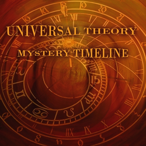 "Universal Theory - ""Mystical Timeline"""
