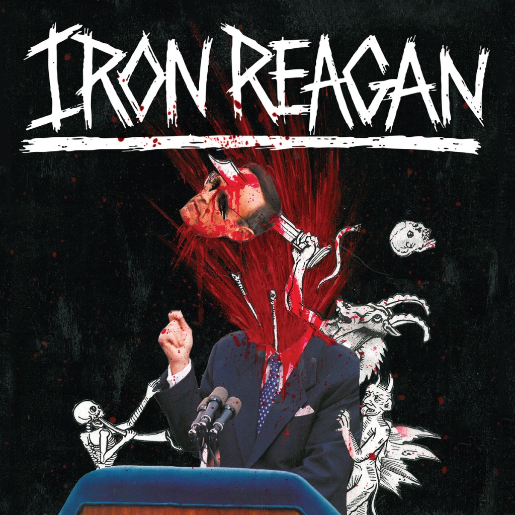 Iron Reagan - Tyranny of Will