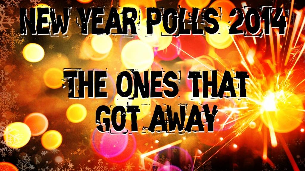 New Year Poll 2014 Got Away