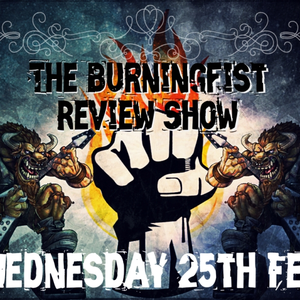 BurningFist Review Show