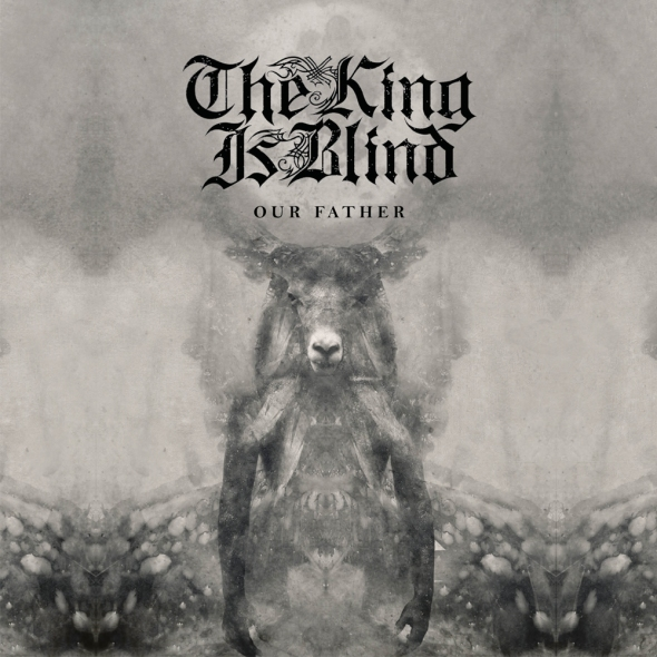 The King is Blind - Our Father